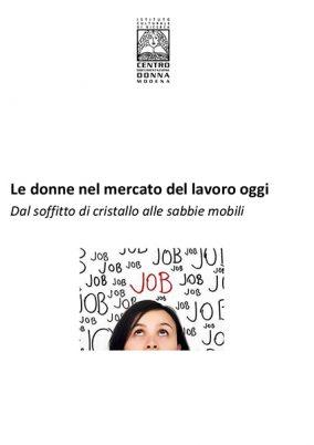 Le donne del mercato del lavoro oggi: dal soffitto di cristallo alle sabbie mobili
