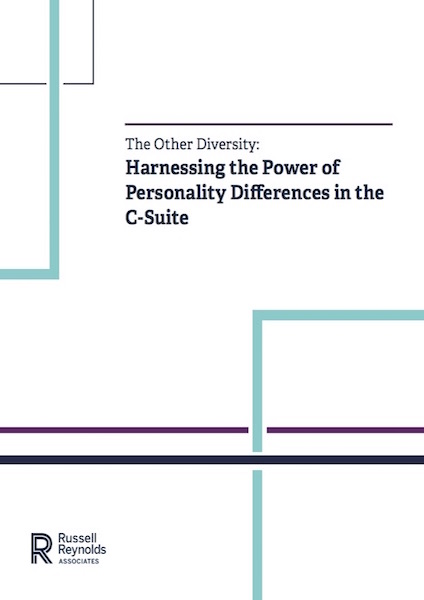 The Other Diversity: Harnessing the Power of Personality Differences in the C-Suite