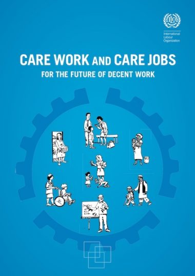 Care Work and Care Jobs for the future of decent work