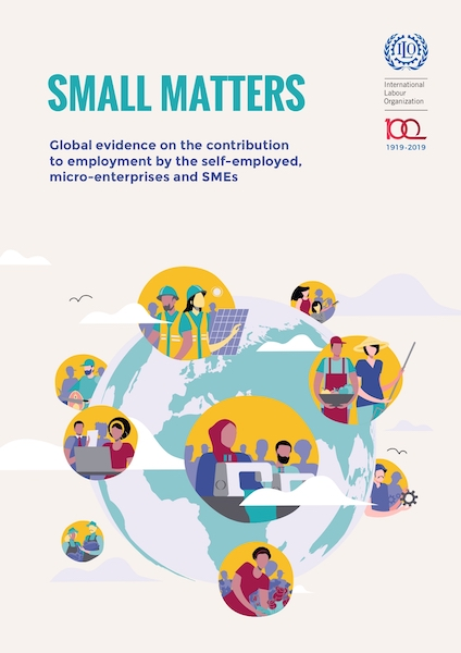 Small Matters: global evidence on the contribution to employment by the self-employed, micro-enterprises and SMEs