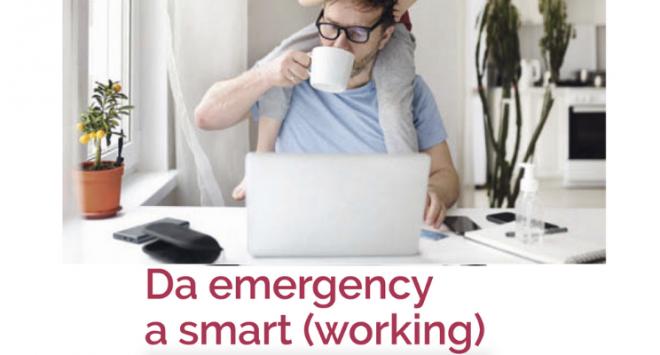 Da emergency a smart (working)